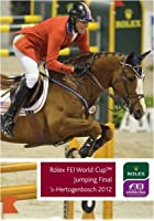 Rolex FEI World Cup - Jumping Final 2012
