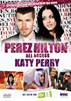 Perez Hilton - All Access - Katy Perry