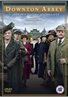 Downton Abbey - A Journey to the Highlands