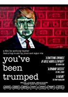 You&#39;ve Been Trumped