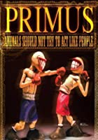 Primus - Animals Should Not Act Like People