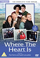 Where The Heart Is - Series 3 - Complete