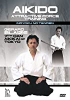 Akido - The Training of the Attractive Force with Gerard Blaise