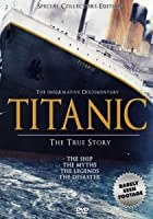 Titanic - The True Story