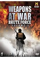 Weapons At War - Brute Force - Vol.1
