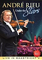 Andre Rieu - Under The Stars - Live In Maastricht V