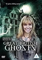 Great British Ghosts - Series One