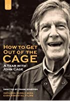 John Cage - How To Get Out Of The Cage
