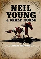Neil Young And Crazy Horse - Canadian Horsepower