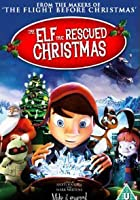 The Elf That Rescued Christmas