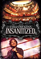 Tim Hawkins - Insanitized