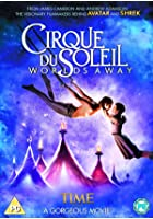 Cirque Du Soleil - Worlds Away