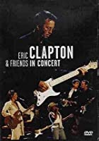 Eric Clapton And Friends In Concert - A Benefit For The Crossro