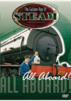 The Golden Age of Steam - All Aboard!
