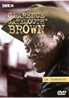 Clarence Gatemouth Brown - Live In Concert