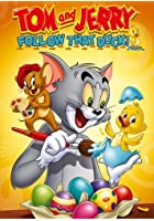 Tom And Jerry - Follow That Duck