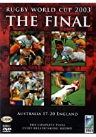 The Rugby World Cup 2003 - The Final