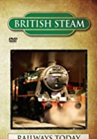British Steam - Railways Today