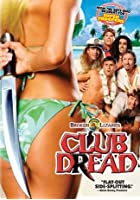 Broken Lizard&#39;s Club Dread