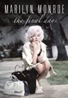 The Final Days Documentary - Marilyn Monroe