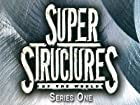 Super Structures Of The World - Series 1