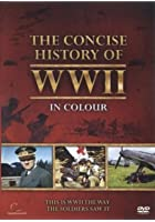 The Concise History of World War 2 in Colour