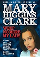 Mary Higgins Clark - Weep No More My Lady