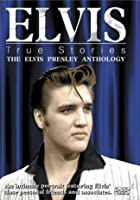 Elvis Presley - True Stories - The Elvis Presley Anthology
