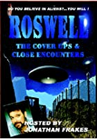 Roswell - The Cover Ups And Close Encounters