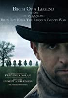 Birth of a Legend - Billy the Kid and the Lincoln County War