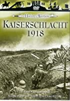 The History of Warfare: Kaiserschlacht 1918