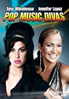 Pop Music Divas - Amy Winehouse and Jennifer Lopez