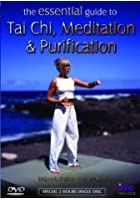 Essential Guide To Tai Chi, Meditation And Purification
