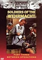 Soldiers Of The Wehrmacht - Part 3