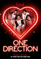 One Direction: I Love One Direction