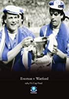 Everton FC: 1984 FA Cup Final - Everton Vs. Watford