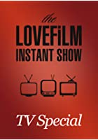 The LOVEFiLM Instant Show -TV Special