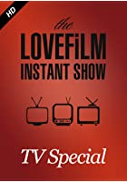 LOVEFiLM Instant Show -TV Special