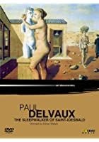 Art Lives: Paul Delvaux - The Sleepwalker of Saint-Idesbald
