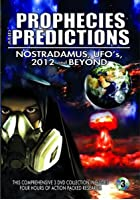 Prophecies and Predictions - Nostradamus, UFOs, 2012 and Beyond