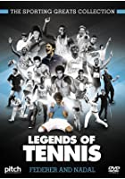 Legends of Tennis: Federer and Nadal