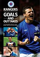 Rangers FC: Goals, Gaffs and Out Takes
