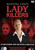 Martina Cole's Lady Killers: Bathory, Cotton And Dyer