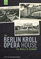 The Berlin Kroll Opera House - The Middle of Germany