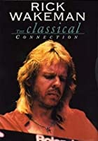Rick Wakeman - The Classical Connection