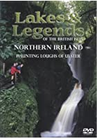 Lakes and Legends: Northern Ireland - Haunting Loughs of Ulster