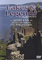 Lakes and Legends: Scotland - Highland Heroes and Whigmaleries