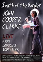 John Cooper Clarke - South of the Border - Live from London's South Bank