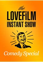 The LOVEFiLM Instant Show - Comedy Special