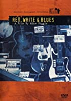 Martin Scorsese Presents The Blues: Red, White And Blues